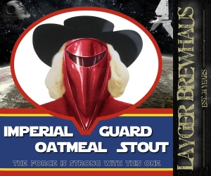 Layger Brewhaus Beer Label - Imperial Guard Oatmeal Stout