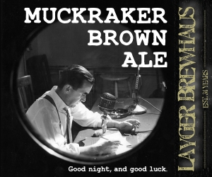 Layger Brewhaus Beer Label - Muckraker Brown Ale