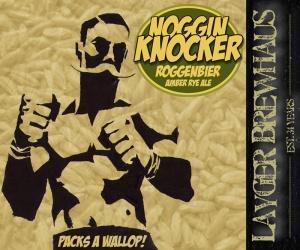 Layger Brewhaus Beer Label - Noggin Knocker Roggenbier Amber Rye Ale